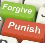 Forgiveness or Punishment:  It's Your Choice